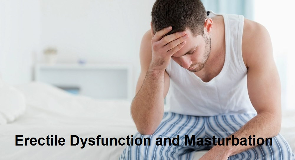 Erectile Dysfunction and Masturbation: Causes and Treatment Options