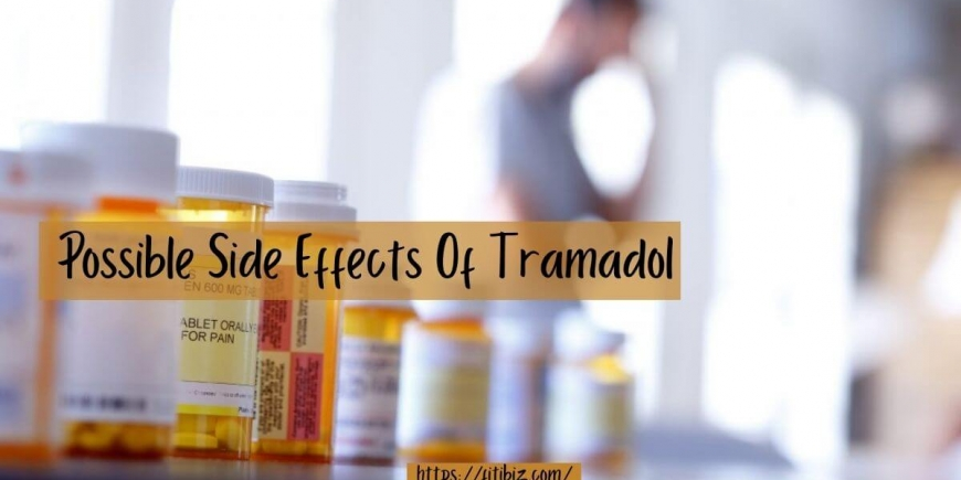 Possible Side Effects Of Tramadol That One Should Be Aware Of
