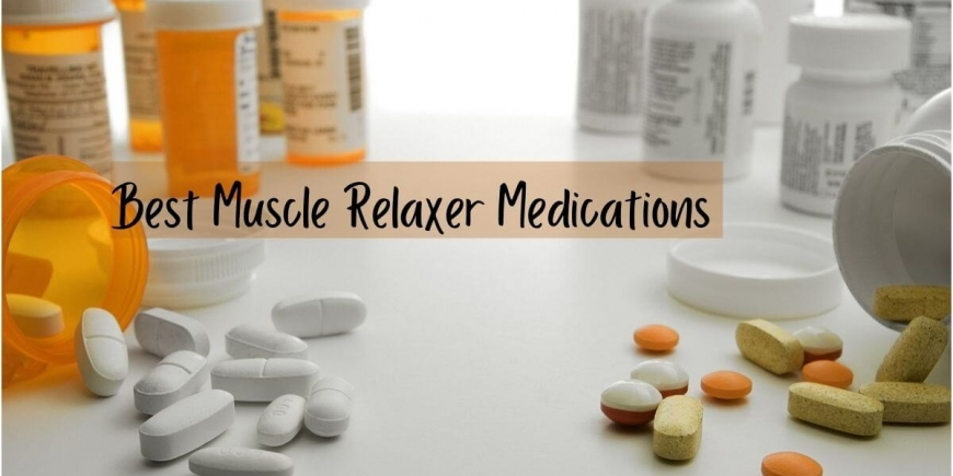 Best Muscle Relaxer Medication One Should Go For