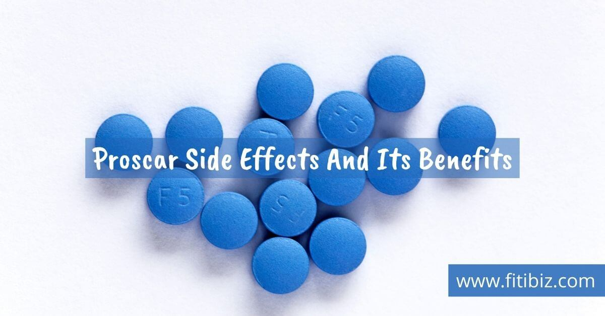 Proscar Side Effects And Its Benefits