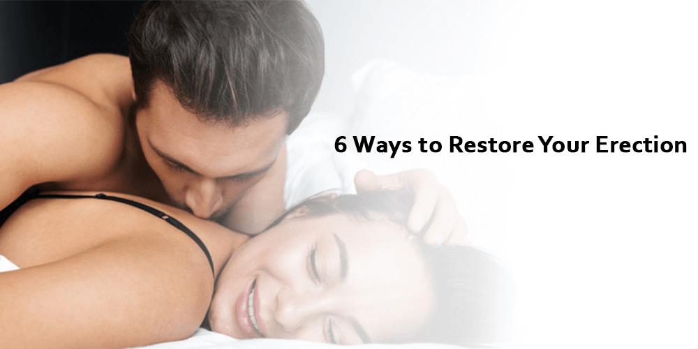 6 Ways to Restore Your Erection